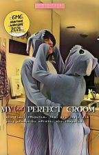 My (not) Perfect Groom by dinn_dayana
