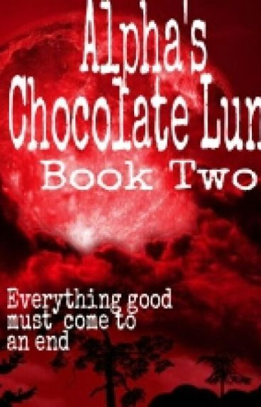 Alpha's Chocolate Luna(Book2)