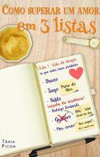 Como superar um amor em 3 listas (DEGUSTAÇÃO) by TaniaPicon