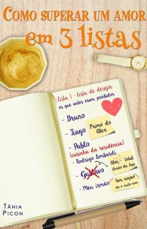Como superar um amor em 3 listas (Completo até dia 10.03) by TaniaPicon