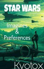 Star Wars: Imagines and Preferences by lilxlauren