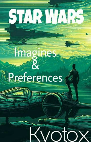 Star Wars: Imagines and Preferences
