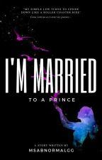 I'm Married to a Prince by FruttieTuttieMe