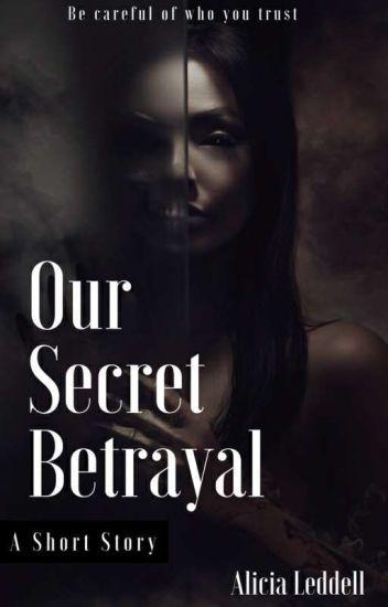 Our Secret Betrayal