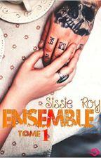Ensemble... Saison 1 [Sous Contrat D'édition] by miss-sissie