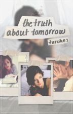 the truth about tomorrow ➸ camren by txrches