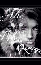 The Alpha's Rouge by Tommo_wayy