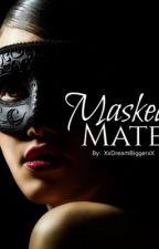 Masked Mate by XxDreamBiggerxX