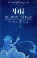 Magi the labyrinth of magic ~one-shots~ (personaje x lectora) by JeselyRenegade