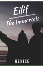 Eilif: The Immortals (COMPLETED) by Gypsomerald