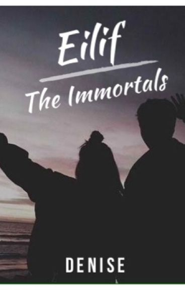 Eilif: The Immortals (COMPLETED)