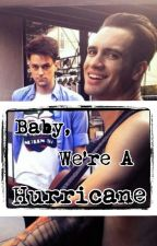 Baby, We're A Hurricane (Brallon) by Zero-Mortals