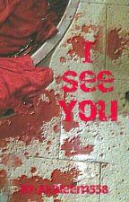 I See You  by Akaleem558