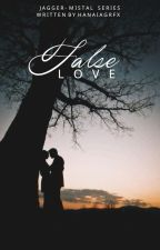 False Love: Karen Young (Jagger - Mistal Series) by hanaiagrfx