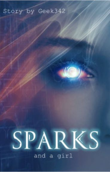 Sparks and a Girl