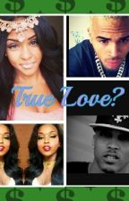 True Love?(chris brown love story) by og_sani