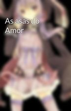 As asas do Amor by Kagome-kagome