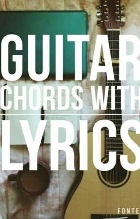 Guitar Chords With Lyrics - Ghost Town - Wattpad