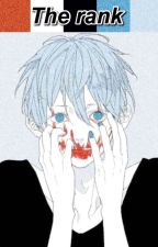 The Rank [Yandere!Sadistic!Kuroko No Basuke x Reader Edition] AU by Rogenin