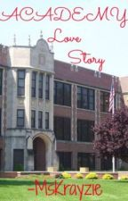 ACADEMY~Love Story(One Shot) by greyshiii
