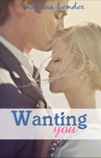 Wanting You - EDITING.