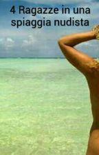 4 Ragazze in una spiaggia nudista by Mirkomorena