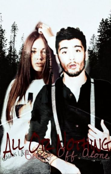 All Or Nothing [Z.M fanfiction] BAIGTA