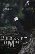 "Bunker ""M"" by geek342"