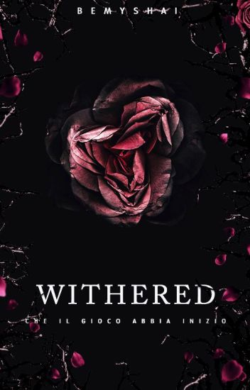 Withered (#Wattys2017)