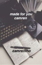 made for you//camren by camrentho