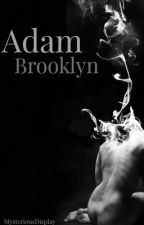 OBSESSION SERIES:1ADAM BROOKLYN by MysteriousDisplay