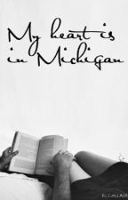 """My Heart Is In Michigan"" - Short Stories by BethVictoria"