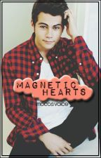 Magnetic Hearts || Dylan O'Brien by mocosvoice