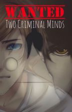 Two Criminal Minds  by BroDayEveryDay