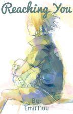 Reaching You (SasuSaku) by EmiMuu