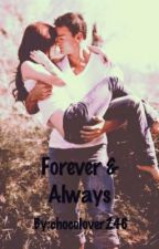 Forever & Always by chocolover246
