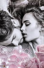 Control of Love - Lass dich verführen, Band 1 by LovesControl