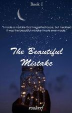 The Beautiful Mistake(Editing) by rooarrf