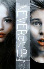 Never Give Up by bestdrugever