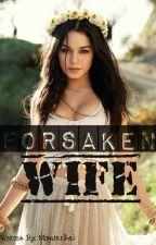 Forsaken Wife by MonsterJhei