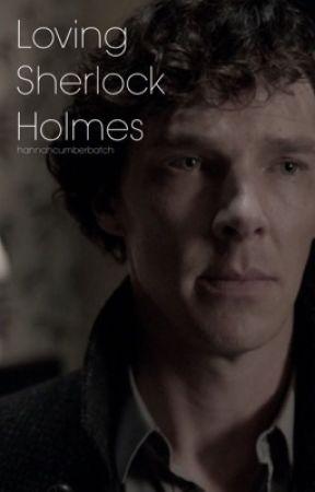 Loving Sherlock Holmes by hannahcumberbatch