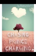 Chasing Prince Charming by dreamcatcher012