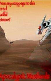 Apocalyptic Wastelands by WingsOfFury