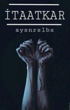 İTAATKÂR by aysnrslbs