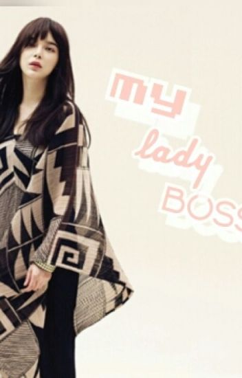 """My Lady boss.."""