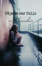 Déjame ser feliz © #2 by khaleezzle