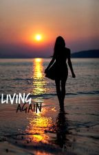 Living Again by Pattykins