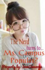 The NERD turns to... Ms. Campus Popular? (Ongoing) by ImmAmazona