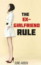 The Ex-Girlfriend Rule by junearden