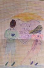 Von Hass zur Liebe by wattpabbi2